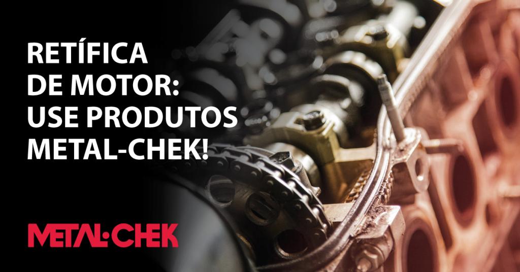 Retífica de Motor : Use Produtos Metal Check